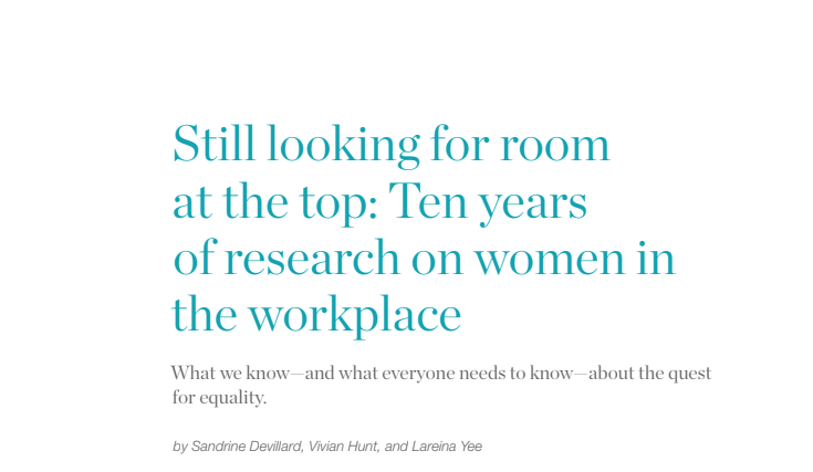 Still looking for room at the top: Ten years of research on women in the workplace.
