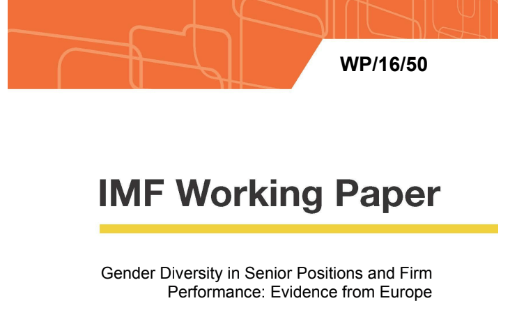 Gender Diversity in Senior Positions and Firm Performance: Evidence from Europe – IMF Working Paper
